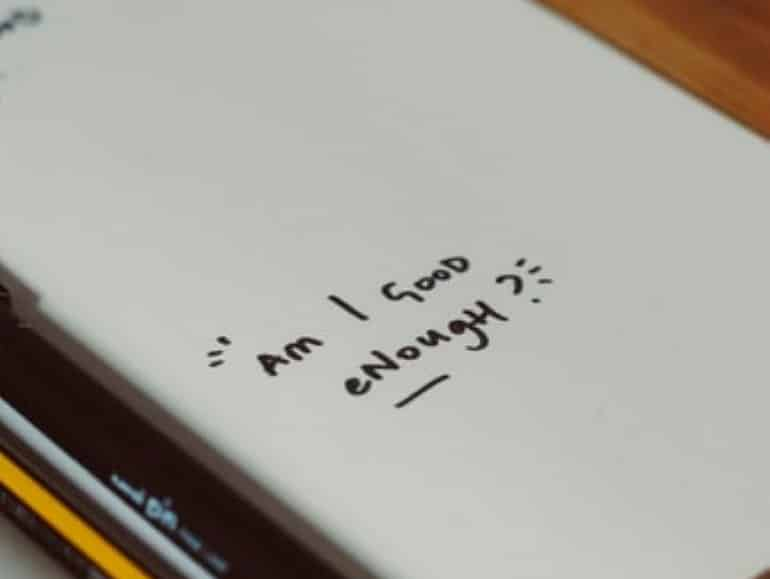 I Am Not Good Enough. How To Beat This Feeling